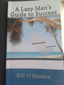 Comment reussir - A lazy mans guide to success Bill O Hanlon
