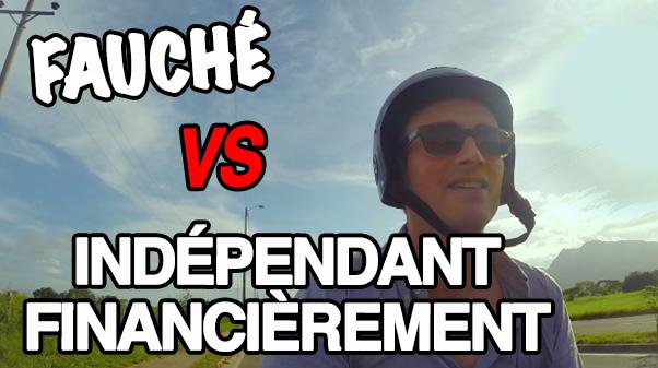 fauché vs indépendant financièrement