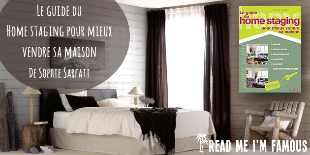 le guide du home staging pour mieux vendre sa maison de sophie sarfati. Black Bedroom Furniture Sets. Home Design Ideas